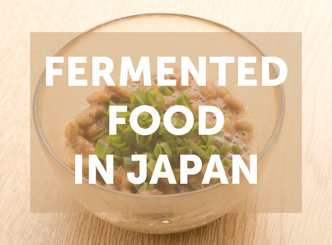 Japanese Fermented Foods: 6 Great Staples of a Healthy Diet