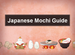 Japanese Mochi: Exploring the Tastes, Textures & Tradition