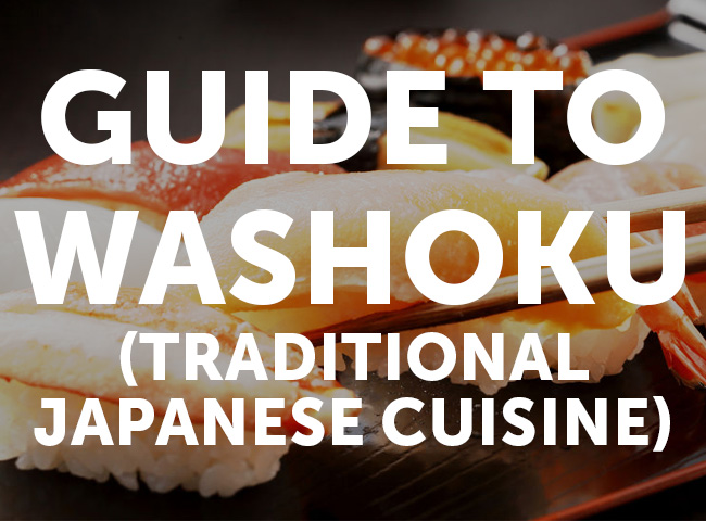 A Guide to Washoku (Traditional Japanese Food)