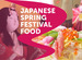 Spring Festivals in Japan: A Food Guide