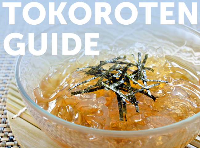 Why to Eat Tokoroten (Japanese Jelly Noodles)
