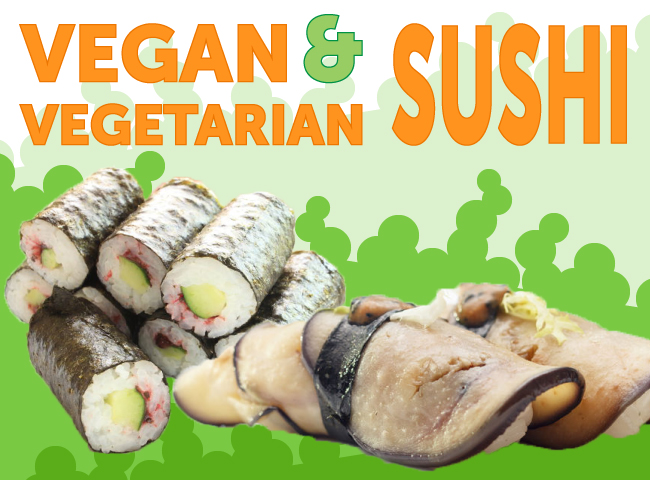 Vegetarian & Vegan Sushi Options (Non-Fish, Vegetable Sushi)